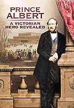 Prince Albert: A Victorian Hero Revealed