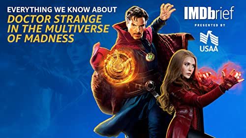 Everything We Know About 'Doctor Strange in the Multiverse of Madness'