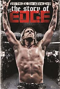 Primary photo for WWE: You Think You Know Me - The Story of Edge