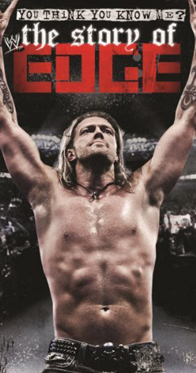 Subtitle of WWE: You Think You Know Me - The Story of Edge