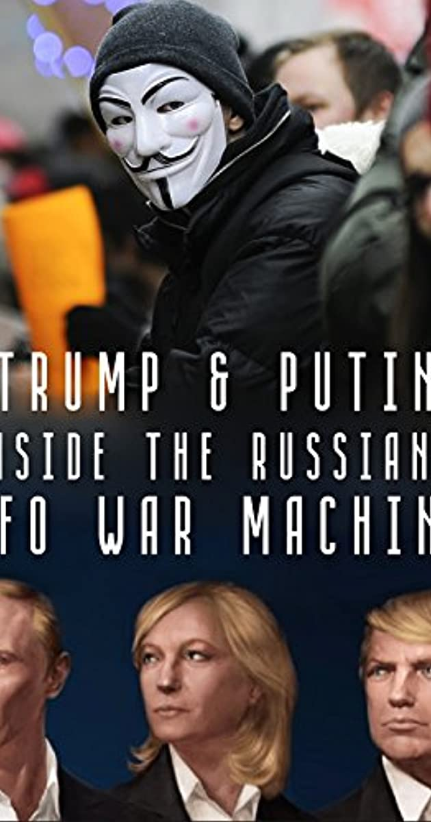 Inside the Russian Info War Machine (2018)