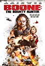 Boone: The Bounty Hunter (2017) Poster