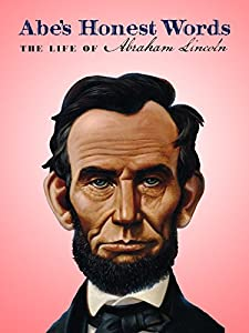 MP4 hollywood movie downloads Abe's Honest Words: The Life of Abraham Lincoln by none [1680x1050]