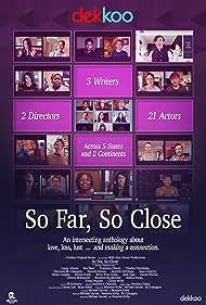 So Far, So Close (2021)