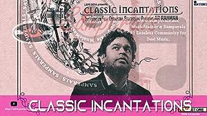 Classic Incantations movie, song and  lyrics