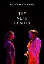 The Mute Beauts