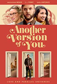 C.J. Perry, Sara Antonio, and Kristopher Wente in Other Versions of You (2018)