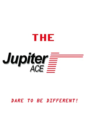The Jupiter Ace: Dare to Be Different!
