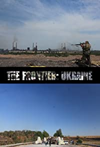 Primary photo for The Frontier: Ukraine