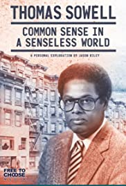 Thomas Sowell: Common Sense in a Senseless World, A Personal Exploration by Jason Riley(2021)