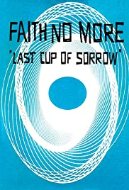 Faith No More: Last Cup of Sorrow Poster