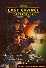 The Last Chance Detectives: Mystery Lights of Navajo Mesa Poster