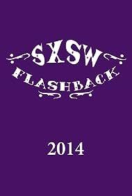 SXSW Flashback 2014 (2014)