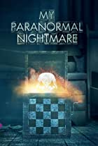 My Paranormal Nightmare