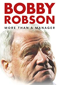 Primary photo for Bobby Robson: More Than a Manager