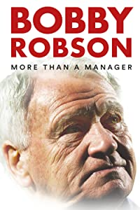 Movie rent watch Bobby Robson: More Than a Manager [640x360]