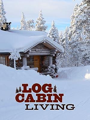 Where to stream Log Cabin Living