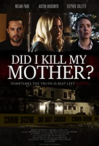 Primary photo for Did I Kill My Mother?