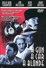 A Gun, a Car, a Blonde(1997) Poster - Movie Forum, Cast, Reviews