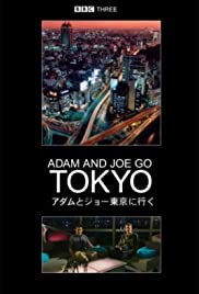 Adam and Joe Go Tokyo Poster - TV Show Forum, Cast, Reviews