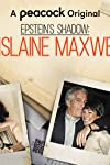 'Epstein's Shadow: Ghislaine Maxwell' Aims to Be the 'Definitive Documentary on Who This Woman Is'