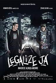 Legalize Já: Amizade Nunca Morre (2017)