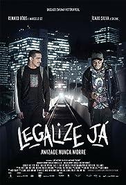 Legalize Já: Amizade Nunca Morre Poster