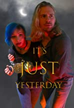 It's Just Yesterday