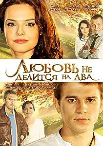 Hot movie for download Lyubov ne delitsya na dva Russia [2160p]