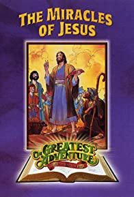 Primary photo for The Miracles of Jesus