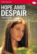 Hope Amid Despair: The Legacy of Eve