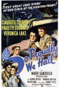 Veronica Lake, Claudette Colbert, George Reeves, Paulette Goddard, Walter Abel, Barbara Britton, and Sonny Tufts in So Proudly We Hail! (1943)