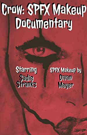 Crow: SPFX Makeup Documentary