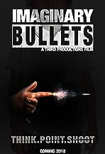 Imaginary Bullets
