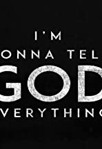 I'm Gonna Tell God Everything