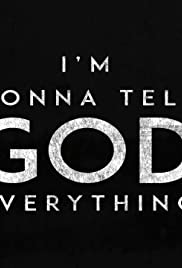 I'm Gonna Tell God Everything Poster