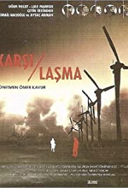 Karsilasma (2003) Poster - Movie Forum, Cast, Reviews