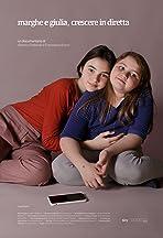 Marghe e Giulia, crescere in diretta
