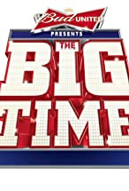 Primary image for Bud United Presents: The Big Time