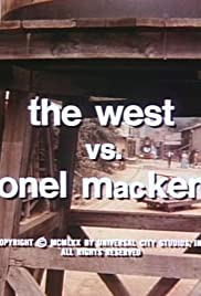 The West vs. Colonel MacKenzie Poster