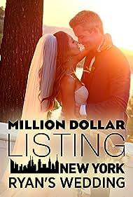 Million Dollar Listing New York: Ryan's Wedding (2016)