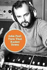 John Peel: Turn That Racket Down (1999)