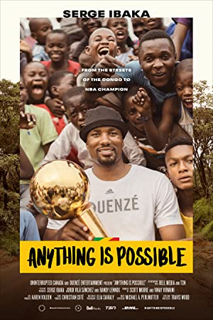 Download Anything is Possible: A Serge Ibaka Story Movie