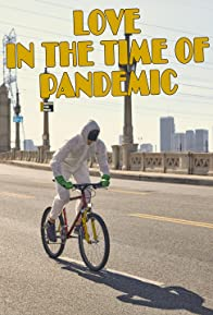 Primary photo for Love in the Time of Pandemic
