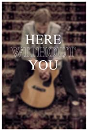 Here Without You Poster