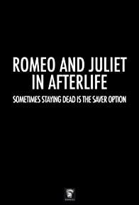 Primary photo for Romeo and Juliet in Afterlife