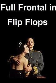 Full Frontal in Flip Flops Poster