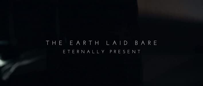 Best site for direct downloading movies The Earth Laid Bare: Eternally Present by none [720px]