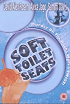 Soft Toilet Seats (1999) Poster