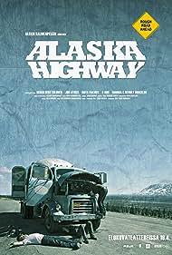 Alaska Highway Poster - Movie Forum, Cast, Reviews